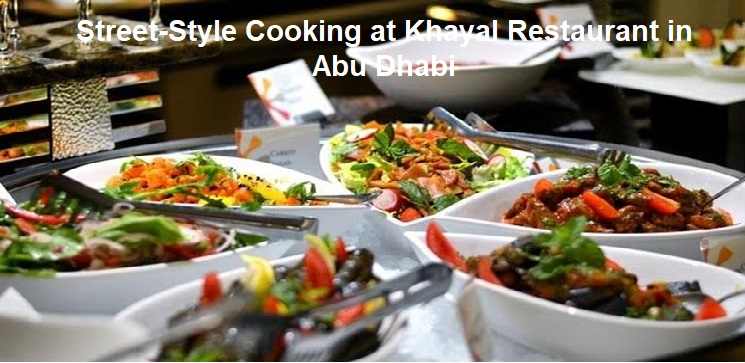 Street-Style Cooking at Khayal Restaurant in Abu Dhabi